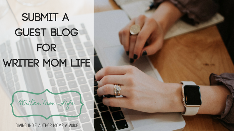 Write a guest blog for Writer Mom Life