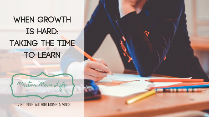 When growth is hard: taking the time to learn