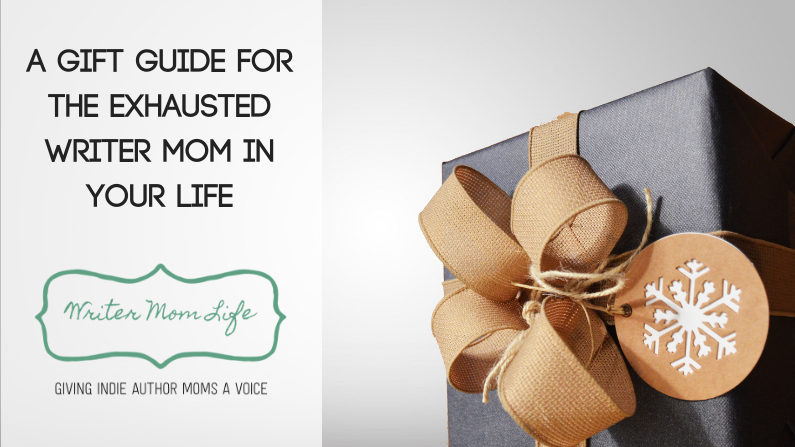 A Gift Guide for the Exhausted Writer Mom in Your Life